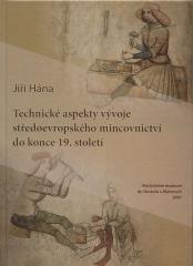 Technické aspekty vývoje středoevropského mincovnictví do konce 19. století. <br /><a href=