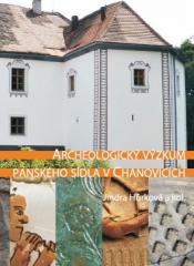 Archeologický výzkum panského sídla v Chanovicích